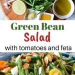 two images with text inbetween; top image is green beans in the centre surrounded by tomatoes,feta, oil, honey, mustard, half a lemon, garlic cloves and vinegar; bottom image is green bean salad with tomatoes and feta in blue bowl on wooden board