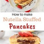 two images with text in between. top image is a pancake stack drizzled with chocolate on a white plate. bottom image is five stacked nutella filled pancakes on white plate sliced in half showing the nutella oozing out