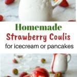 two images with text in between; top image is a spoon full of strawberry coulis being poured into a white jug full of more strawberry coulis; bottom image is glass bowl of vanilla ice cream with strawberry coulis on top, white jug in the background with a dribble of strawberry coulis on the jug