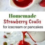 two images with text in between; top image is a spoon full of strawberry coulis being poured into a white jug full of more strawberry coulis viewed from above; bottom image is glass bowl of vanilla ice cream with strawberry coulis poured over from a white jug
