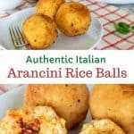 Two images with text in between. Text reads Authentic Italian Arancini Rice Balls. Top image is 3 arancini on a white plate with arancini and basil in the background. Bottom image is 2 whole arancini and one split on a white plate with fork; arancini and basil in the background