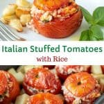 two images with text in between. text reads Italian Stuffed Tomatoes with rice. top image is one baked tomato stuffed with rice on a white plate with cubed potatoes. bottom image is eight baked tomatoes stuffed with rice in black baking pan with cubed potatoes.