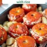 "Image with text. Text reads Italian ""Stuffed Tomatoes with rice"". image is eight baked tomatoes stuffed with rice in black baking pan with cubed potatoes."