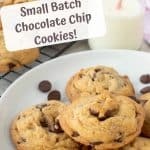 "image with text. text reads ""small batch chocolate chip cookies"". image is chocolate chip cookies on white plate."