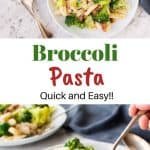 """two images with text in between. text reads """"broccoli pasta quick and easy"""". top image is overhead view of broccoli pasta on white plate. bottom image is broccoli pasta on white plate and someone taking a forkful of pasta."""