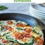 "image with text. text reads ""egg white frittata with spinach and tomatoes. image is close up of a slice of egg white frittata."