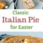 """two images with text. text reads """"classic italian pie for easter"""". top image italian pie; 2 wedges cut; 1 wedge on it's side on plate viewed from above. bottom image whole pie with wedge cut."""