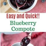 """two images and text. text reads """"easy and quick blueberry compote. bottom image is blueberry compote in a white bowl with a spoon full lifted out. top image is blueberry compote in a white bowl with a spoon full lifted out viewed from above."""