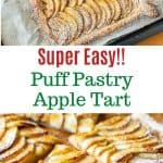 two images with text in between. text reads ' super easy puff pastry apple tart'. top image is puff pastry apple tart viewed from above. bottom image is close up slices of puff pastry apple tart on wooden board.