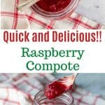 """two images and text. text reads """"quick and delicious raspberry compote. bottom image is raspberry compote in a glass jar with a spoon full lifted out. top image is raspberry compote in a glass jar with a spoon inserted viewed from above."""