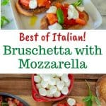 """two images with text in between. text reads """"best of italian"""". top image is hand reaching for bruschetta with mozzarella. bottom image is bruschetta with tomatoes and mozzarella, red bowl filled with bocconcini, dark grey bowl with chopped tomatoes and basil, spoon and basil sprig all on wooden board viewed from above."""