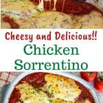 two images with text in between. text reads ' cheesy and delicious chicken sorrentino'. top image is cheese covered chicken cutlet being lifted out of baking dish. bottom images is cheesy chicken cutlets in baking dish surrounded by tomato sauce viewed from above.