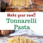 two images with text in between. text reads 'make your own tonnarelli pasta'. top image is sheet of pasta being cut in pasta cutter attachment. bottom image is pile of homemade spaghetti type pasta.