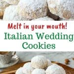 """two images with text in between. text reads """"melt in your mouth italian wedding cookies"""". top image is pile of white sugar coated cookies, one cookie at the top with a bite taken out. pile of white sugar coated cookies on wooden board."""