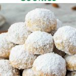 """image with text. text reads """"easy holiday recipe italian snowball cookies. images is pile of white sugar coated cookies."""